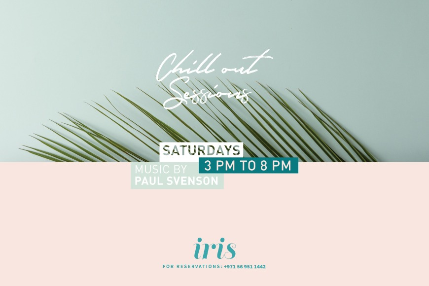 Iris Dubai Presents Chill Out Sessions Every Saturday