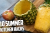 10 Kitchen Hacks To Make Your Summer A Breeze